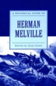 Foto Cover di Historical Guide to Herman Melville, Ebook inglese di Giles Gunn, edito da Oxford University Press