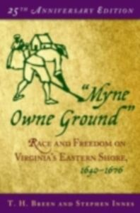Foto Cover di Myne Owne Ground: Race and Freedom on Virginia's Eastern Shore, 1640-1676, Ebook inglese di T. H. Breen,Stephen Innes, edito da Oxford University Press