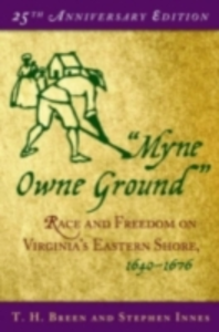 Ebook in inglese Myne Owne Ground: Race and Freedom on Virginia's Eastern Shore, 1640-1676 Breen, T. H. , Innes, Stephen