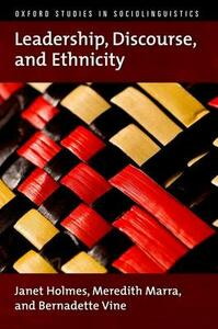 Leadership, Discourse, and Ethnicity - Janet Holmes,Meredith Marra,Bernadette Vine - cover