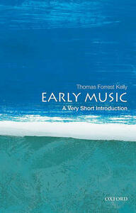 Early Music: A Very Short Introduction - Thomas Forrest Kelly - cover