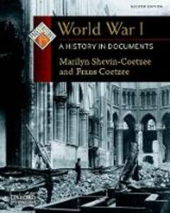 World War I: A History in Documents - Marilyn Shevin-Coetzee,Frans Coetzee - cover