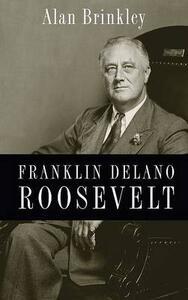 Franklin Delano Roosevelt - Alan Brinkley - cover