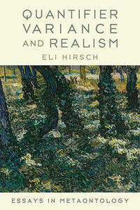 Quantifier Variance and Realism: Essays in Metaontology - Eli Hirsch - cover