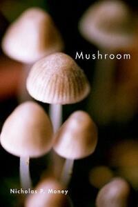 Mushroom - Nicholas P. Money - cover