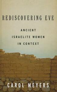 Rediscovering Eve: Ancient Israelite Women in Context - Carol L. Meyers - cover