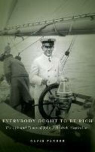 Everybody Ought to Be Rich: The Life and Times of John J. Raskob, Capitalist - David Farber - cover
