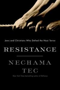 Resistance: How Jews and Christians Fought Back against the Nazis - Nechama Tec - cover