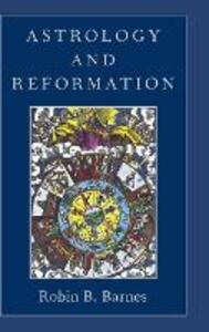 Astrology and Reformation - Robin Bruce Barnes - cover
