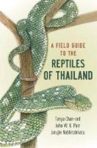 A Field Guide to the Reptiles of Thailand - Tanya Chan-Ard,Jarujin Nabhitabhata,John W. K. Parr - cover