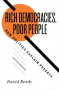 Ebook in inglese Rich Democracies, Poor People: How Politics Explain Poverty Brady, David