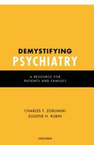 Ebook in inglese Demystifying Psychiatry: A Resource for Patients and Families Rubin, MD, PhD, Eugene , Zorumski, MD, Charles F.