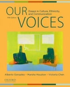 Our Voices: Essays in Culture, Ethnicity, and Communication - Alberto Gonzalez,Marsha Houston,Victoria Chen - cover