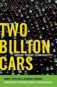 Two Billion Cars: Driving Toward Sustainability - Daniel Sperling,Deborah Gordon - cover