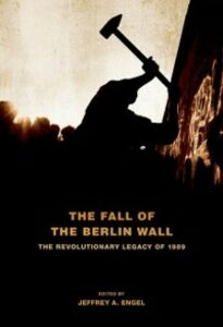 Ebook in inglese Fall of the Berlin Wall: The Revolutionary Legacy of 1989