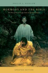 Mormons and the Bible: The Place of the Latter-day Saints in American Religion - Philip L. Barlow - cover