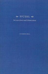 Foto Cover di Ritual:Perspectives and Dimensions--Revised Edition, Ebook inglese di Catherine Bell, edito da Oxford University Press, USA