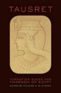 Tausret: Forgotten Queen & Pharaoh of Egypt - cover