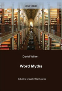 Ebook in inglese Word Myths: Debunking Linguistic Urban Legends Wilton, David