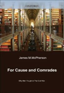 Ebook in inglese For Cause and Comrades: Why Men Fought in the Civil War McPherson, James M.