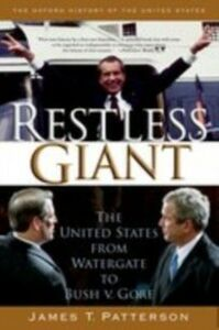 Ebook in inglese Restless Giant: The United States from Watergate to Bush v. Gore Patterson, James T.