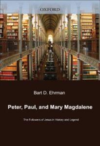 Foto Cover di Peter, Paul, and Mary Magdalene, Ebook inglese di Bart D. Ehrman, edito da Oxford University Press, USA