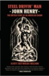 Foto Cover di Steel Drivin' Man: John Henry: the Untold Story of an American Legend, Ebook inglese di Scott Reynolds Nelson, edito da Oxford University Press, USA
