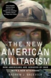 Ebook in inglese New American Militarism How Americans Are Seduced by War BACEVIC, ACEVICH