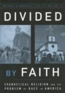 Foto Cover di Divided by Faith: Evangelical Religion and the Problem of Race in America, Ebook inglese di Michael O. Emerson,Christian Smith, edito da Oxford University Press