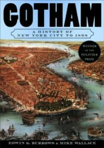 Ebook in inglese Gotham: A History of New York City to 1898 Burrows, Edwin G. , Wallace, Mike