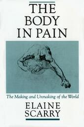 Body in Pain: The Making and Unmaking of the World