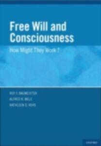 Foto Cover di Free Will and Consciousness: How Might They Work?, Ebook inglese di  edito da Oxford University Press