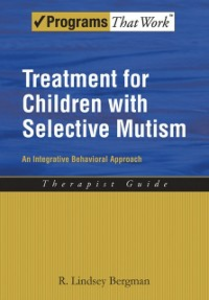 Ebook in inglese Treatment for Children with Selective Mutism: An Integrative Behavioral Approach Bergman, R. Lindsey