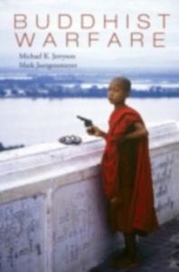 Ebook in inglese Buddhist Warfare Jerryson, Michael , Juergensmeyer, Mark