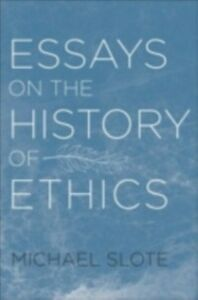 Ebook in inglese Essays on the History of Ethics Slote, Michael