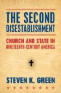 Ebook in inglese Second Disestablishment: Church and State in Nineteenth-Century America Green, Steven