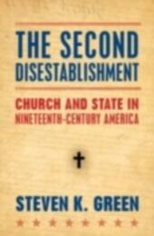 Second Disestablishment: Church and State in Nineteenth-Century America