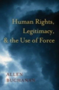 Ebook in inglese Human Rights, Legitimacy, and the Use of Force Buchanan, Allen