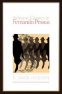 Ebook in inglese Adverse Genres in Fernando Pessoa Jackson, K. David