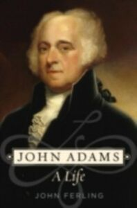 Ebook in inglese John Adams: A Life Ferling, John