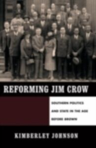 Ebook in inglese Reforming Jim Crow: Southern Politics and State in the Age Before Brown Johnson, Kimberley