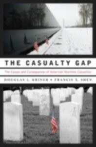 Foto Cover di Casualty Gap: The Causes and Consequences of American Wartime Inequalities, Ebook inglese di Douglas L. Kriner,Francis X. Shen, edito da Oxford University Press