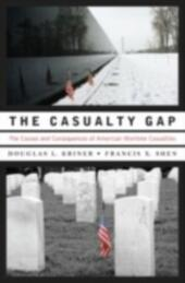 Casualty Gap: The Causes and Consequences of American Wartime Inequalities