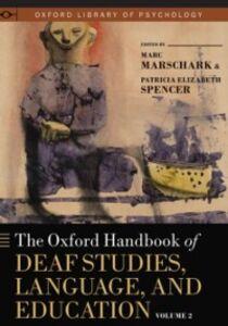 Ebook in inglese Oxford Handbook of Deaf Studies, Language, and Education, Vol. 2 Marschark, Marc , Spencer, Patricia Elizabeth