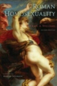 Ebook in inglese Roman Homosexuality: Second Edition Williams, Craig A.