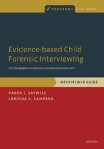 Ebook in inglese Evidence-based Child Forensic Interviewing: The Developmental Narrative Elaboration Interview Camparo, Lorinda B. , Saywitz, Karen J.