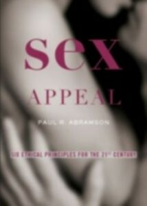 Ebook in inglese Sex Appeal: Six Ethical Principles for the 21st Century Abramson, Paul
