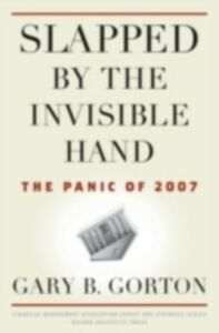 Ebook in inglese Slapped by the Invisible Hand: The Panic of 2007 Gorton, Gary B.