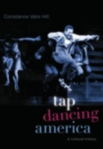 Ebook in inglese Tap Dancing America: A Cultural History Hill, Constance Valis