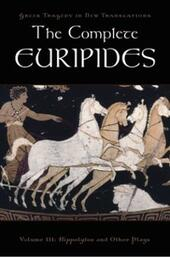 Complete Euripides: Volume III: Hippolytos and Other Plays